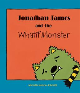 Jonathan James and the Whatif Monster Picture Book (Avail. in Spanish)