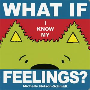 Whatif I Know My Feelings Board Book