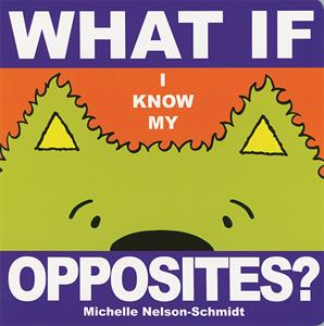 Whatif I Know My Opposites Board Book