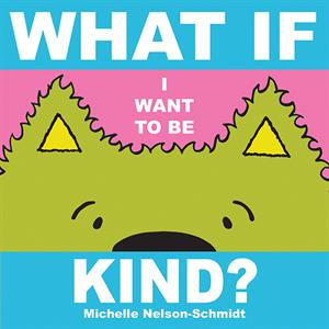 Whatif I Want to be Kind Board Book
