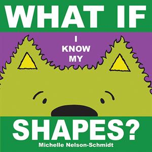 Whatif I Know My Shapes Board Book