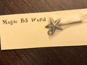 Magic BS Wand!!! All funds going to Shelter!!
