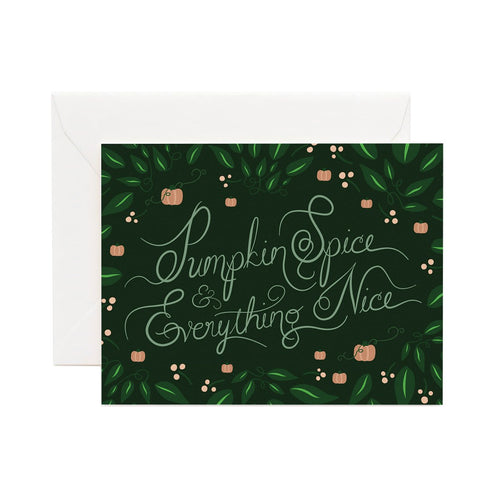 Pumpkin Spice & Everything Nice Greeting Card