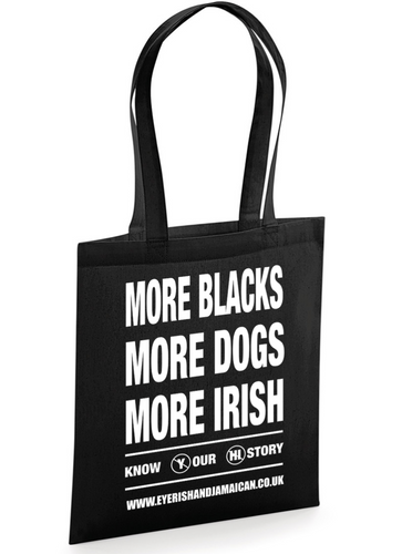More Blacks More Dogs More Irish Tote Bag