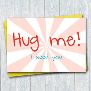 Hug me I need you - Antler Arts