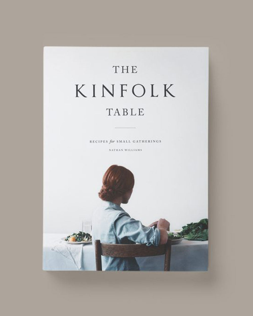 The Kinfolk Table  / Kinfolk Book