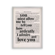 Load image into Gallery viewer, Pride And Prejudice How Ardently I Admire And Love You Quote Book Print