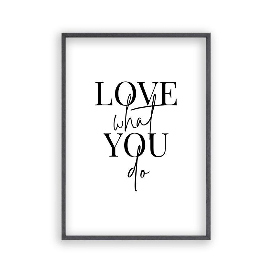 Love What You Do Print - Blim & Blum