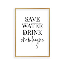Load image into Gallery viewer, Save Water Drink Champagne Print - Blim & Blum