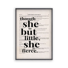 Load image into Gallery viewer, Shakespeare Though She Be But Little She Is Fierce Quote Book Print