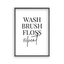 Load image into Gallery viewer, Wash Brush Floss Repeat Print
