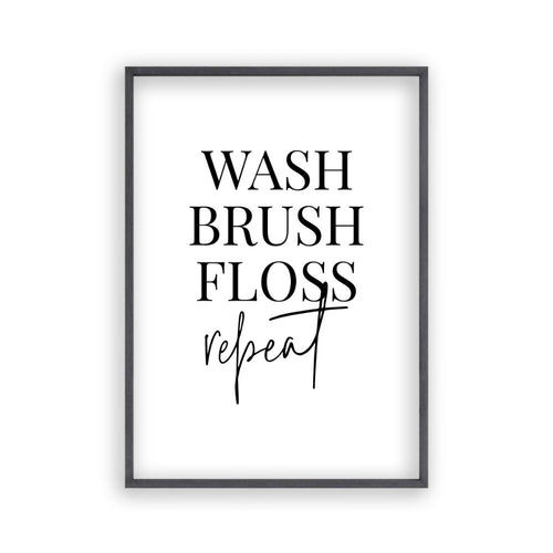 Wash Brush Floss Repeat Print