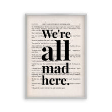 Load image into Gallery viewer, Alice In Wonderland We're All Mad Here Quote Book Print