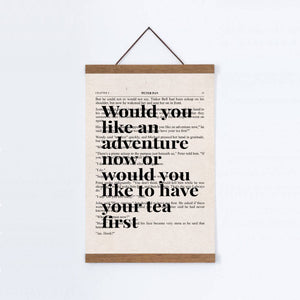 Peter Pan Would You Like An Adventure Tea Quote Book Print