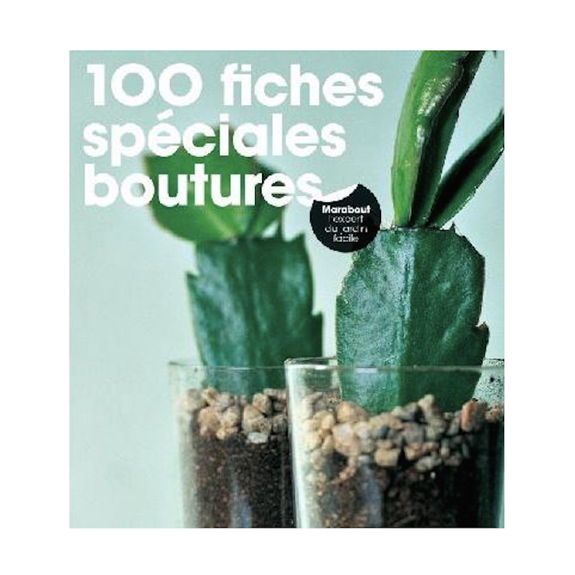 100 FICHES SPÉCIALES BOUTURES-ALMA Grown in town