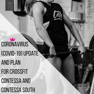 Coronavirus (COVID-19) Update - CrossFit Contessa, Contessa South
