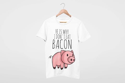 He is why I don't eat BACON T-Shirt