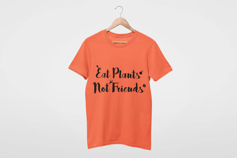 Eat Plants Not Friends T-Shirt