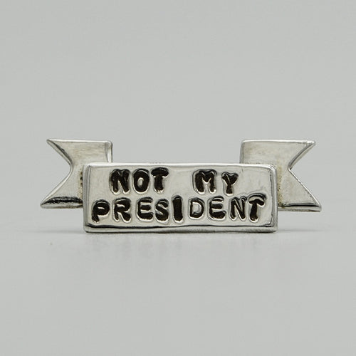 Not My President Lapel Pin Banner