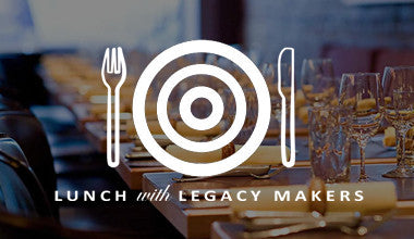 Lunch with Legacy Makers