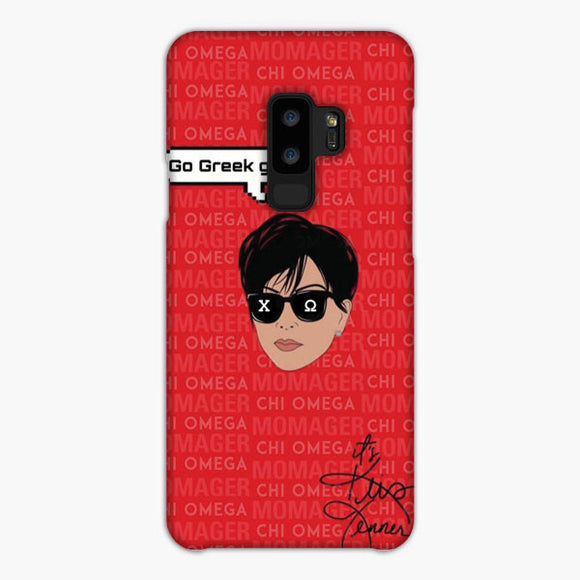 Kris Jenner Says Go Greek Go Chi Omega Samsung Galaxy S9 Case, Snap Case 3D Print