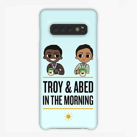 Troy And Abed In The Morning Samsung Galaxy S10 Plus Case, Plastic Case, Snap Case & Rubber Case