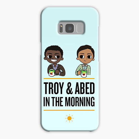 Troy And Abed In The Morning Samsung Galaxy S8 Case, Plastic Case, Snap Case & Rubber Case