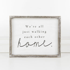 We're All Just Walking Each Other Home Wood Sign