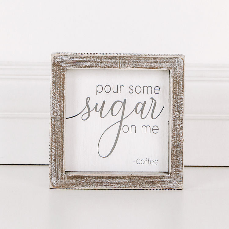 Pour Some Sugar On Me Wood Sign