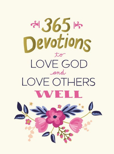365 Devotions To Love God & Love Others Well