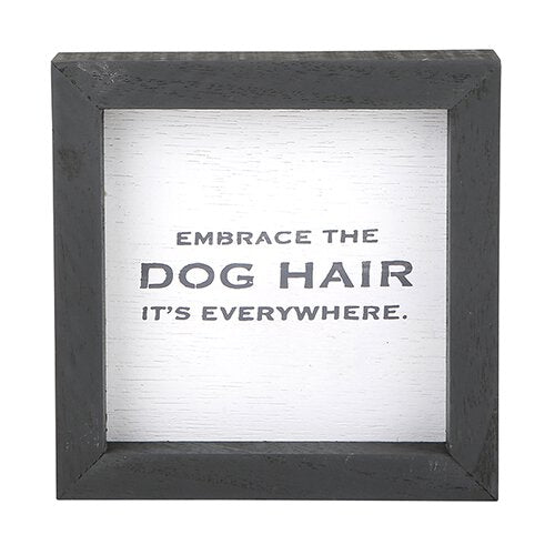 Dog Hair Framed Sign