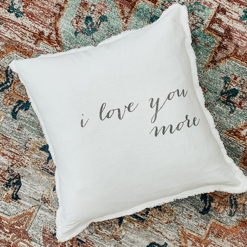 I Love You More Euro Pillow