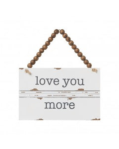 Love You More Beaded Sign