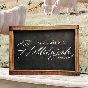 We Raise A Hallelujah Framed Sign