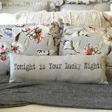 Tonight or Maybe Tomorrow Pillow