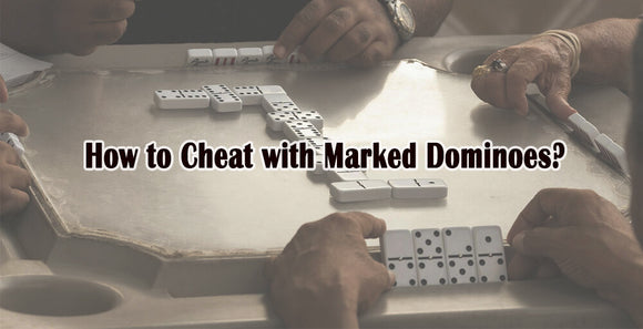 how to cheat with marked dominoes