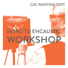Load image into Gallery viewer, Intro to Encaustic