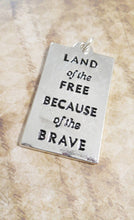 Load image into Gallery viewer, Quote Pendant Word Pendant Word Charms Flag Charm Land of the Free Military Pendant American Flag Charm Focal Pendant Silver Word Charm PRE