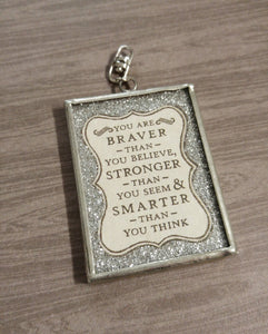 Word Pendant Frame Pendant Picture Frame Pendant Quote Pendant Glass Pendant Braver Than You Believe Stronger Than you Think Inspirational