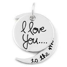 Load image into Gallery viewer, Word Charms Quote Charms Sterling Silver Pendant I Love You to The Moon and Back Moon Charm