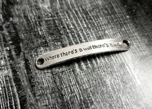 Load image into Gallery viewer, Quote Connectors-Word Connectors-Word Bands-Quote Pendants-5pcs Antiqued Silver Word Pendants Where There's A Will There's A Way