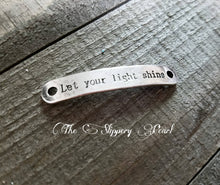 Load image into Gallery viewer, Quote Connectors Word Pendants Quote Pendants Let Your Light Shine Pendants Quote Links Word Links Bracelet Links Inspirational Quote