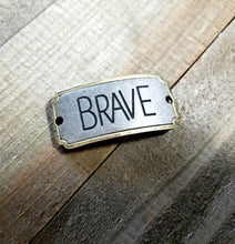 Load image into Gallery viewer, Quote Connector Pendant Word Charm Word Pendant Link BRAVE Pendant Antiqued Bronze Large Band Link Brave Charm Focal Pendant