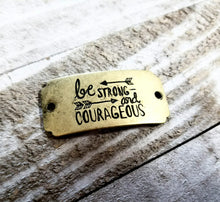 Load image into Gallery viewer, Quote Connector Pendant Word Pendant Link Be Strong and Courageous Pendant Antiqued Bronze Large Band Pendant