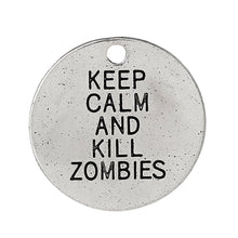 Load image into Gallery viewer, Zombie Charm Antiqued Silver Quote Charm Zombie Pendant Keep Calm and Kill Zombies 20mm 1 piece