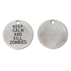 Zombie Charm Antiqued Silver Quote Charm Zombie Pendant Keep Calm and Kill Zombies 20mm 1 piece