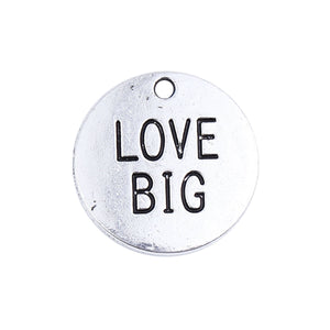 Quote Charm Quote Pendant Antiqued Silver Word Charm LOVE BIG Charm Inspirational Charm Message Charm 25mm