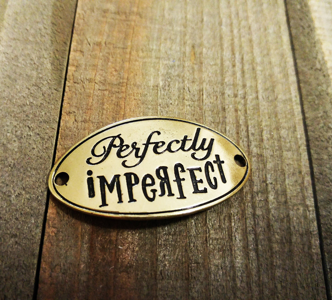 Quote Connector Pendant Word Pendant Link Perfectly Imperfect Pendant Antiqued Gold Large Band Oval Connector PREORDER