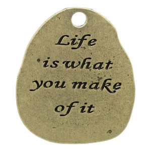 Quote Charm Quote Pendant Word Charm Antiqued Bronze Pendant LIFE Is WHAT You MAKE of It Inspirational Charm Focal Pendant