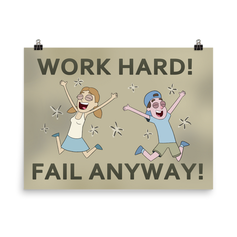 "WTF 101 ""Work Hard, Fail Anyway"" Poster"